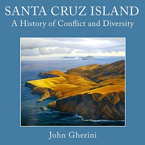 Santa Cruz Island: A History of Conflict and Diversity audiobook cover art