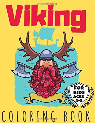 Viking Coloring Book for Kids ages 4-8: BIG Colouring Books Gift for Boys & Kids Norse Mythology Wariors Shield Maiden Boats Weapons History Vikings Smith and more!
