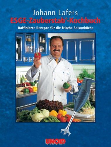 Johann Lafer's ESGE-Zauberstab Kochbuch
