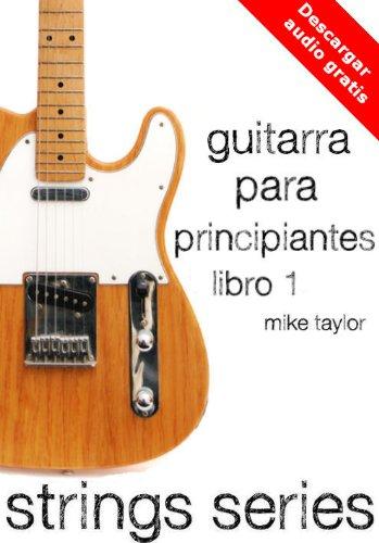 Guitarra para Principiantes Libro 1 (Strings Series)