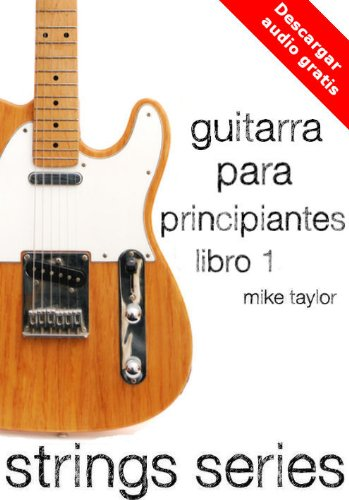 Guitarra para Principiantes Libro 1 (Strings Series) eBook: Taylor ...