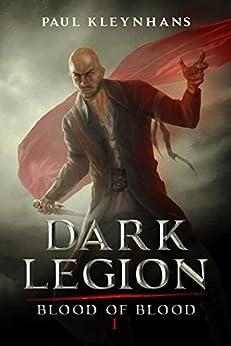 Dark Legion (Blood of Blood Book 1) by [Paul Kleynhans]