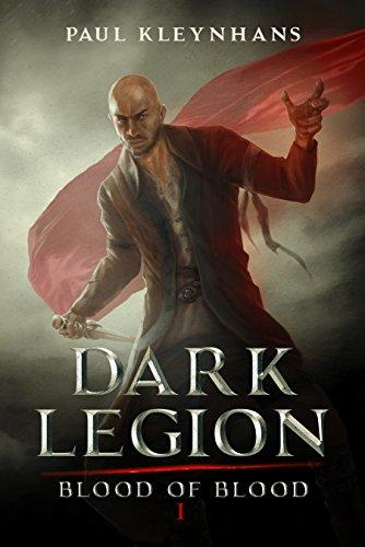 Book: Dark Legion (Blood of Blood Book 1) by Paul Kleynhans