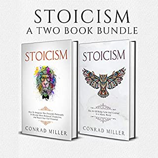 Stoicism: A Two Book Bundle                   Written by:                                                                                                                                 Conrad Miller                               Narrated by:                                                                                                                                 Heath Douglas                      Length: 4 hrs and 58 mins     Not rated yet     Overall 0.0