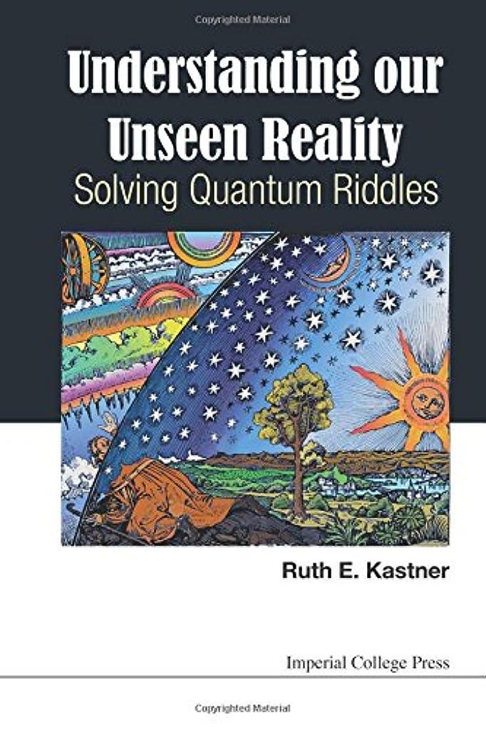ランク樹木アプトUnderstanding Our Unseen Reality: Solving Quantum Riddles
