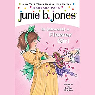 Junie B. Jones Is (Almost) a Flower Girl     Junie B. Jones #13              Written by:                                                                                                                                 Barbara Park                               Narrated by:                                                                                                                                 Lana Quintal                      Length: 45 mins     Not rated yet     Overall 0.0