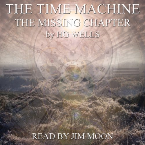 The Time Machine: The Missing Chapter audiobook cover art