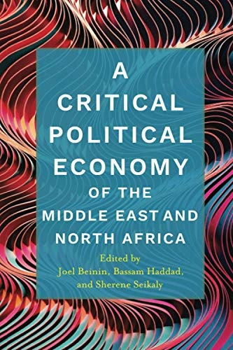Compare Textbook Prices for A Critical Political Economy of the Middle East and North Africa Stanford Studies in Middle Eastern and Islamic Societies and Cultures 1 Edition ISBN 9781503614475 by Beinin, Joel