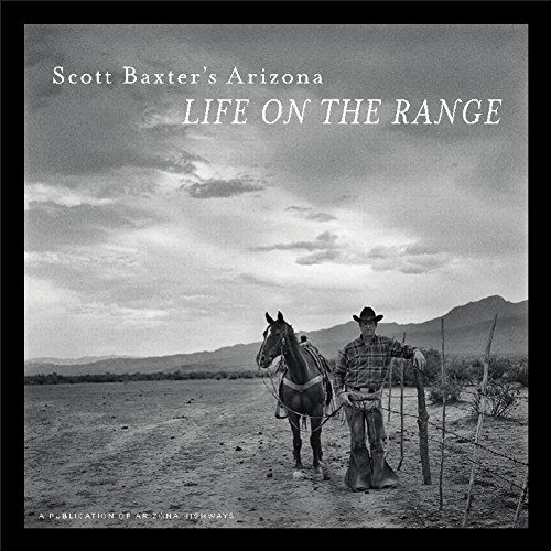 Scott Baxter s Arizona: Life on the Range