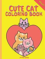 Cute Cat Coloring Book: Super Fun Coloring Book with Cute Cat 50 Coloring for Kids Cute and Fun Designs: Happy Cat, Playful Cat, Sleepy Cat and MorePerfect for Toddlers, Girls, Boys Ages 2-4, 4-8
