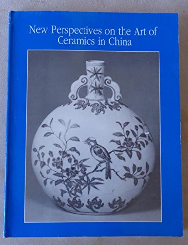 New Perspectives on the Art of Ceramics in China: [Papers 1989]