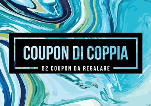 Coupon di coppia - 52 coupon da regalare: Un blocchetto unico per un coniuge | partner che ha già tutto