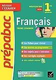 Français 1re séries générales - Prépabac Réussir l'examen : Bac français 2020
