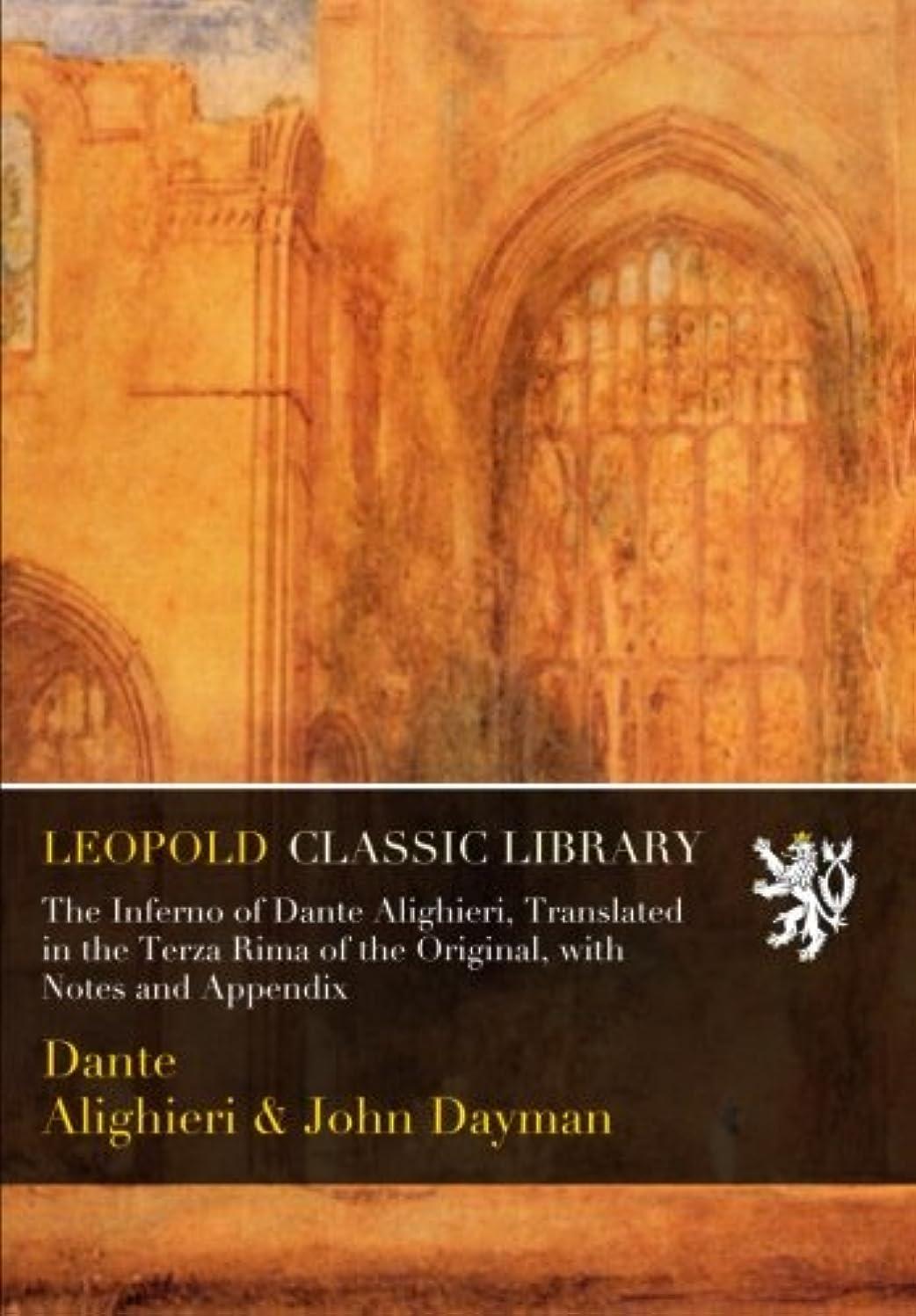 投げるカバー作物The Inferno of Dante Alighieri, Translated in the Terza Rima of the Original, with Notes and Appendix