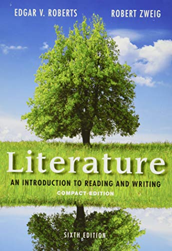 Compare Textbook Prices for Literature: An Introduction to Reading and Writing, Compact Edition 6 Edition ISBN 9780321944788 by Roberts, Edgar,Zweig, Robert