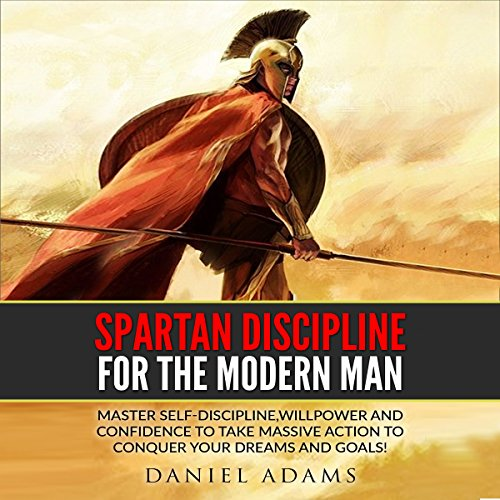 Self-Discipline: Spartan Discipline for the Modern Man audiobook cover art