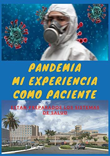 Pandemia: Mi experiencia como paciente: Están preparados los sistemas de salud