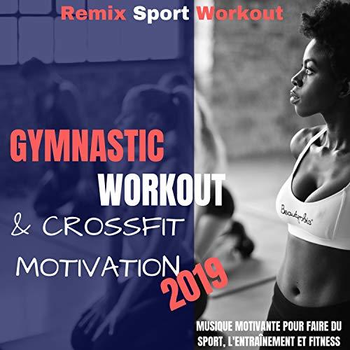 Gymnastic Workout & Crossfit Motivation 2019 (Musique Motivante Pour Faire Du Sport, L'entraînement Et Fitness)
