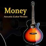 Money (Acoustic Guitar Version)