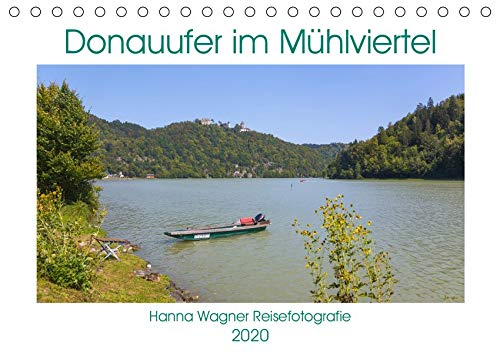 Donau Mühlviertel (Tischkalender 2020 DIN A5 quer): Hanna Wagner zeigt Monat für Monat die reizvollen Uferansichten entlang der Donau zwischen Passau ... (Monatskalender, 14 Seiten ) (CALVENDO Natur)