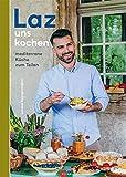 Laz uns kochen: mediterrane Küche zum Teilen