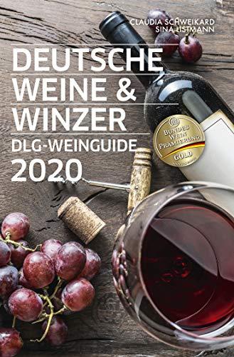 Deutsche Weine und Winzer: DLG-Weinguide 2019. Weinführer Deutschland. Winzer, Weine, Weingüter im Portät. Inkl. Rezepte und Einkaufstipps.: DLG-Weinguide 2020