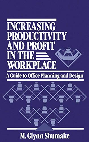 Increasing Productivity and Profit in the Workplace: A Guide to Office Planning and Design
