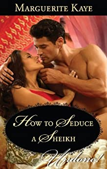 How to Seduce a Sheikh by [Marguerite Kaye]