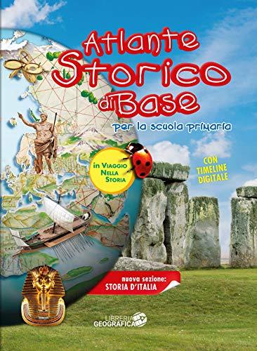 Atlante storico di base. Per la scuola primaria. Ediz. illustrata. Con espansione online