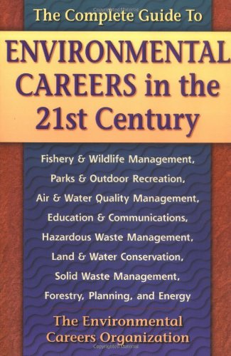 Compare Textbook Prices for The Complete Guide to Environmental Careers in the 21st Century Revised Edition ISBN 9781559635868 by Environmental Careers Organization