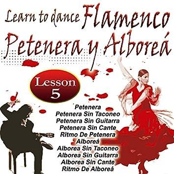 Learn To Dance Flamenco-Petenera Y Alboreá