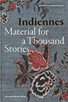 Indiennes - Material For A Thousand Stories
