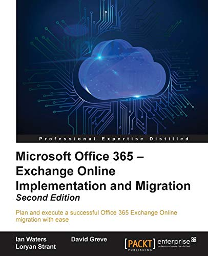 Microsoft Office 365 - Exchange Online Implementation and Migration - Second Edition (English Edition)