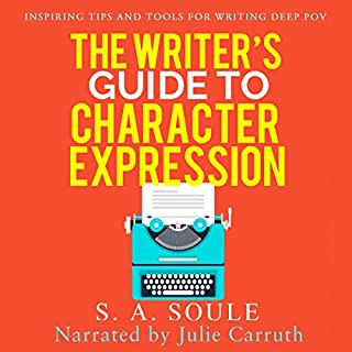 The Writer's Guide to Character Expression                   By:                                                                                                                                 S. A. Soule                               Narrated by:                                                                                                                                 Julie Carruth                      Length: 4 hrs and 45 mins     14 ratings     Overall 4.4