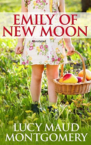 Emily of New Moon Annotated (English Edition)