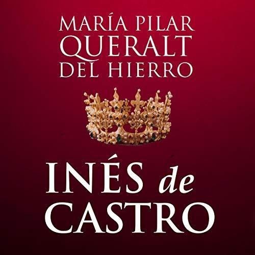 Inés De Castro (Narración en Castellano) audiobook cover art