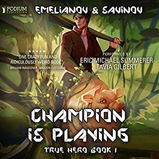 True Hero     Champion Is Playing, Book 1              By:                                                                                                                                 Anton Emelianov,                                                                                        Sergei Savinov                               Narrated by:                                                                                                                                 Eric Michael Summerer,                                                                                        Tavia Gilbert                      Length: 9 hrs and 26 mins     9 ratings     Overall 4.9