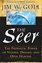 The Seer: The Prophetic Power Of Visions, Dreams, And Open Heavens by Jim W. Goll (4-Apr-2013) Paperback