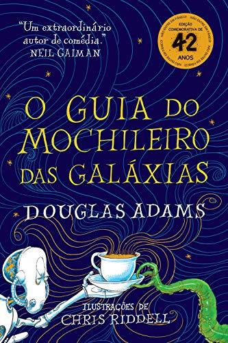 O guia do mochileiro das galáxias - Edição Ilustrada