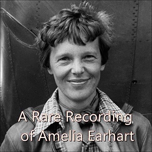 A Rare Recording of Amelia Earhart
