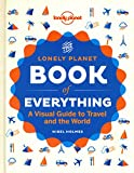 Lonely Planet the Book of Everything: A Visual Guide to Travel and the World