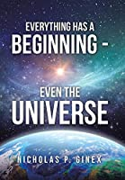Everything Has a Beginning Even the Universe