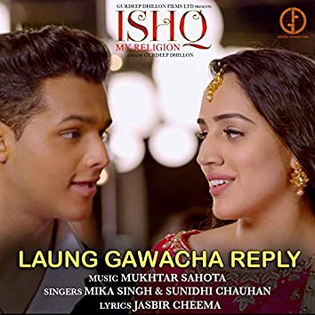 "Laung Gawacha Reply (From ""Ishq My Religion"")"