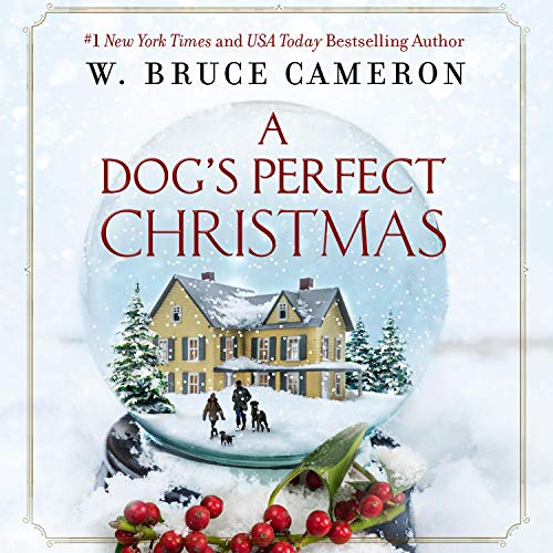 A Dog's Perfect Christmas Audiobook By W. Bruce Cameron cover art