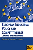 European Industrial Policy and Competitiveness: Concepts and Instruments (Macmillan Business)