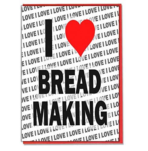 Ik hou van brood maken - wenskaart - verjaardagskaart - dames - mannen - dochter - zoon - vriend - man - vrouw - broer - zuster