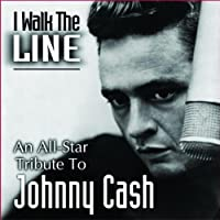 I Walk the Line: An All-Star Tribute to Johnny Cas