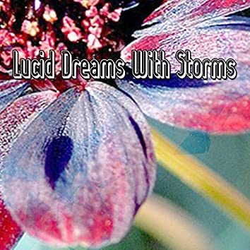Lucid Dreams With Storms