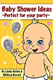 Baby Shower Ideas - Perfect for your party (English Edition)