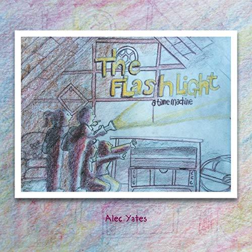 The Flashlight: A Time Machine